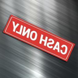 "CASH ONLY Sign Sticker Business Money Decals RED 1.5""x5.5"""